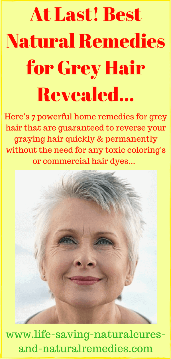 At Last! Best Natural Remedies for Grey Hair Revealed