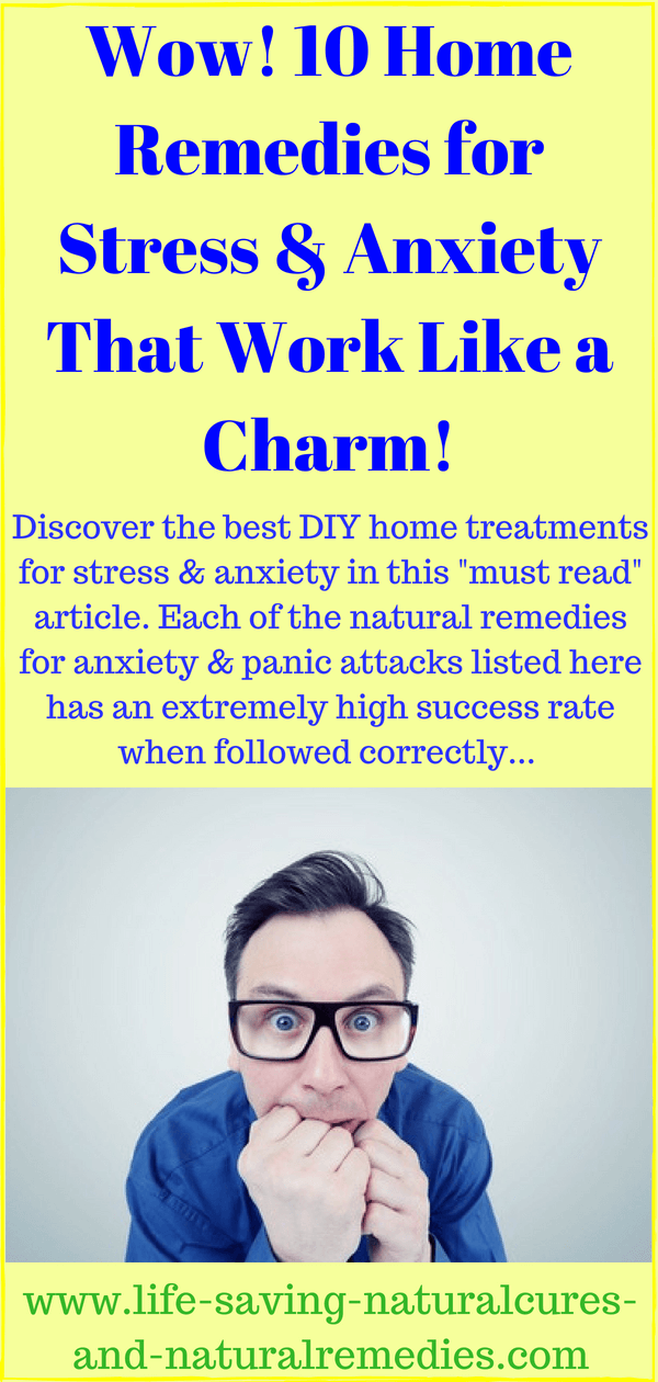 Wow! 10 Home Remedies for Anxiety That Work Like a Charm!