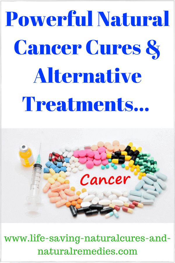 Powerful Natural Cancer Cures Amp Alternative Treatments