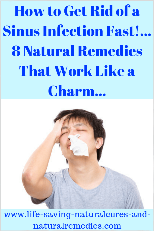 Wow 8 Strong Natural Remedies For A Sinus Infection